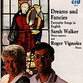 Dreams and Fancies: Favourite Songs in English by Sarah Walker