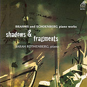 Shadows & Fragments - Brahms and Schoenberg Piano Works by Sarah Rothenberg