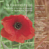 In Flander's Fields - A Celebration of the Poets & Composers of the Great War 1914-1918 by Fiona Kimm