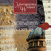 Masterworks of Worship Volume 3 - Rachmaninov: Vespers by The London Fox Choir