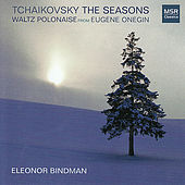 Tchaikovsky: The Seasons; Eugene Onegin Waltz by Eleonor Bindman