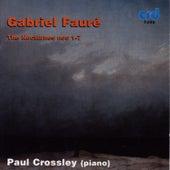 Fauré: The Nocturnes Nos 1-7 by Paul Crossley