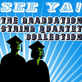 See Ya: The Graduation String Quartet Collection by Vitamin String Quartet