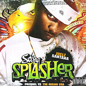 The Swag Splasher by Juelz Santana