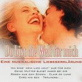 Du Bist Die Welt Für Mich by Various Artists