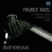 Ravel: Le Tombeau de Couperin, Gaspard de la Nuit, Miroirs by David Korevaar