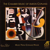 The Chamber Music Of Aaron Copland by Music From Copland House