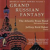 Grand Russian Fantasy: Brass & Ivory Series Vol. 1 by The Atlantic Brass Band