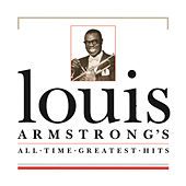 All Time Greatest Hits by Louis Armstrong