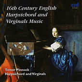 16th Century English Harpsichord and Virginals Music by Trevor Pinnock