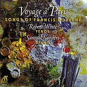 Voyage A Paris: Songs of Francis Poulenc by Robert White