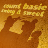 Swing & Sweet by Count Basie