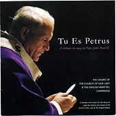 Tu Es Petrus by The Choirs of the Church of Our Lady