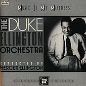 Music Is My Mistress by Duke Ellington