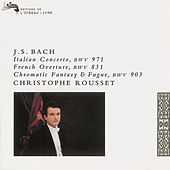 Bach, J.S.: Italian Concerto; Partita in B minor etc. by Christophe Rousset