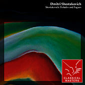 Shostakovich: Preludes and Fugues by Dmitri Shostakovich