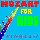 Mozart for Kids by Jim Whelsley