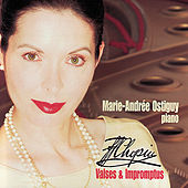 Chopin: Valses & Impromptus by Marie-Andrée Ostiguy