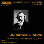 BRAHMS:  Hungarian Dances Nos. 1, 3, & 10 by Milwaukee Symphony Orchestra