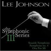 Johnson: The Symphonic Series III: Symphony No. 4: Seaside Symphony / Ora Pro Mi by London Symphony Orchestra