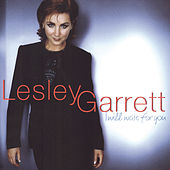 I Will Wait For You by Lesley Garrett