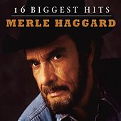 16 Biggest Hits by Merle Haggard