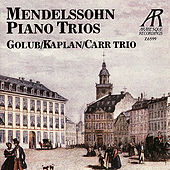 Mendelssohn: Trio No. 1 in D Minor, Trio No. 2 in C Minor by Golub Kaplan Carr Trio