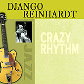 Crazy Rhythm by Django Reinhardt