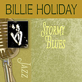 Stormy Blues by Billie Holiday