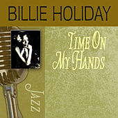 Time On My Hands by Billie Holiday
