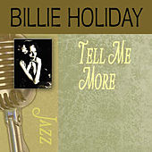 Tell Me More by Billie Holiday