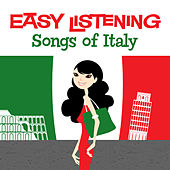 Easy Listening: Songs of Italy by 101 Strings Orchestra