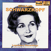 SCHWARZKOPF, Elizabeth: Legendary Recordings by Various Artists