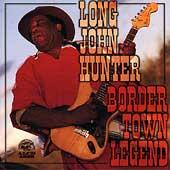 Border Town Legend by Long John Hunter