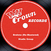 Brahms (Re-Mastered) by Studio Group