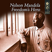 Nelson Mandela - Freedom's Hero by Various Artists