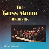 Here We Go Again by Glenn Miller