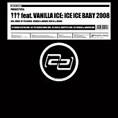 Ice Ice Baby 2008 by Vanilla Ice