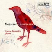 Messiaen: Les Oiseaux by Louise Bessette
