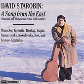 STAROBIN, David: A Song from the East - Russian and Hungarian Music for Guitar by Various Artists