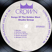 Songs Of The Golden West by Studio Group