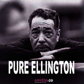Pure Ellington by Duke Ellington