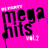 Mega Hits Vol. 2 by DJ Party