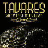 Greatest Hits - Live (Digitally Remastered) by Tavares