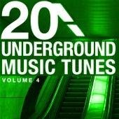 20 Underground Music Tunes, Vol. 4 by Various Artists