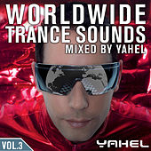 Worldwide Trance Sounds Vol. 3, Mixed by Yahel by Yahel