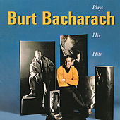 Burt Bacharach Plays His Hits by Burt Bacharach