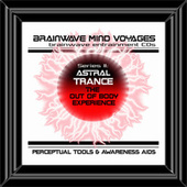 BMV Series 2 - Astral Trance - Out of Body Experiences Aid by Brainwave Mind Voyages