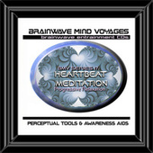 BMV Series 17 - Heartbeat Meditation - Progressive Relaxation Aid by Brainwave Mind Voyages