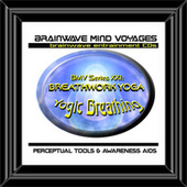 BMV Series 21 - Breathwork Yoga - Yogic Breathing Techniques by Brainwave Mind Voyages